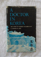 Load image into Gallery viewer, A Doctor In Korea by Esmond W. New