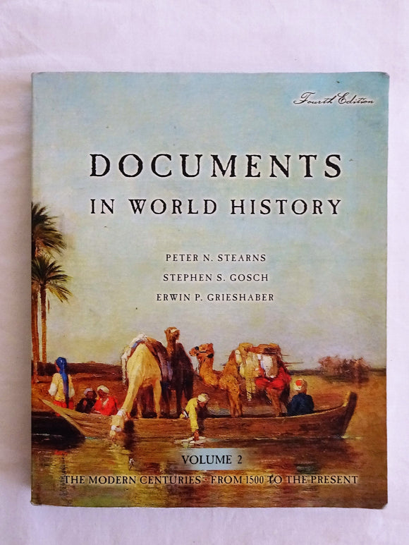 Documents in World History Volume 2 by Stearns, Gosch and Grieshaber