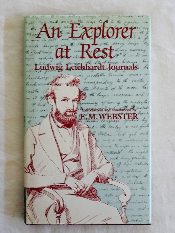 An Explorer at Rest  Ludwig Leichhardt Journals by E. M. Webster