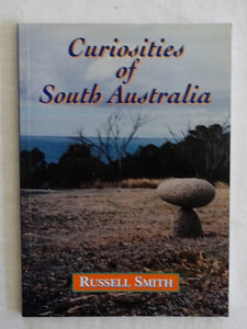 Curiosities of South Australia by Russell Smith