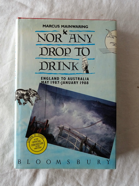 Nor Any Drop To Drink by Marcus Mainwaring