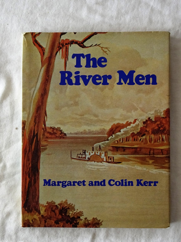 The River Men by Margaret and Colin Kerr