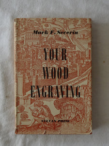 Your Wood Engraving by Mark F. Severin