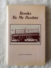 Load image into Gallery viewer, Books Be My Destiny  by Maurice Edmunds