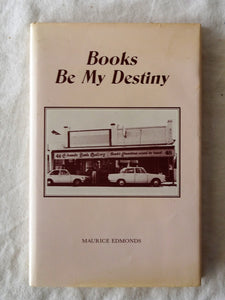 Books Be My Destiny by Maurice Edmunds