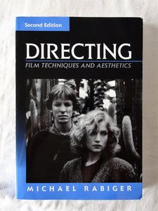 Directing Film Techniques and Aesthetics by Michael Rabiger