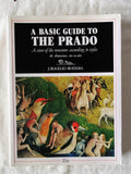 A Basic Guide to The Prado by J. Rogelio Buendia