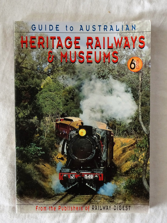Guide to Australian Heritage Railways & Museums by Robert F. McKillop