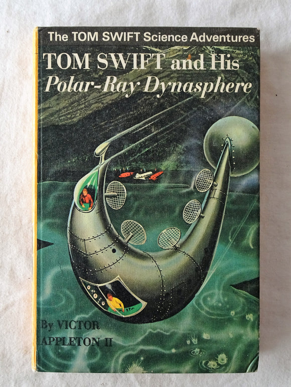 Tom Swift and His Polar-Ray Dynasphere by Victor Appleton II