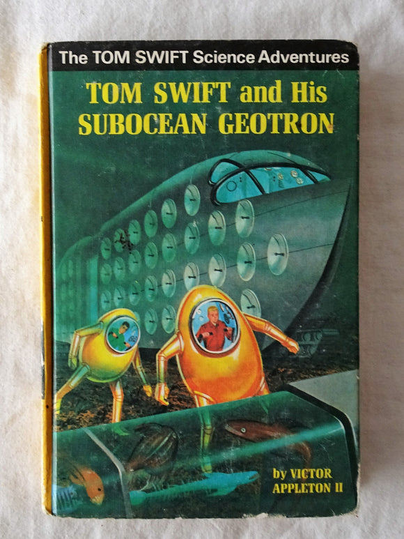 Tom Swift and His Subocean Geotron  by Victor Appleton II
