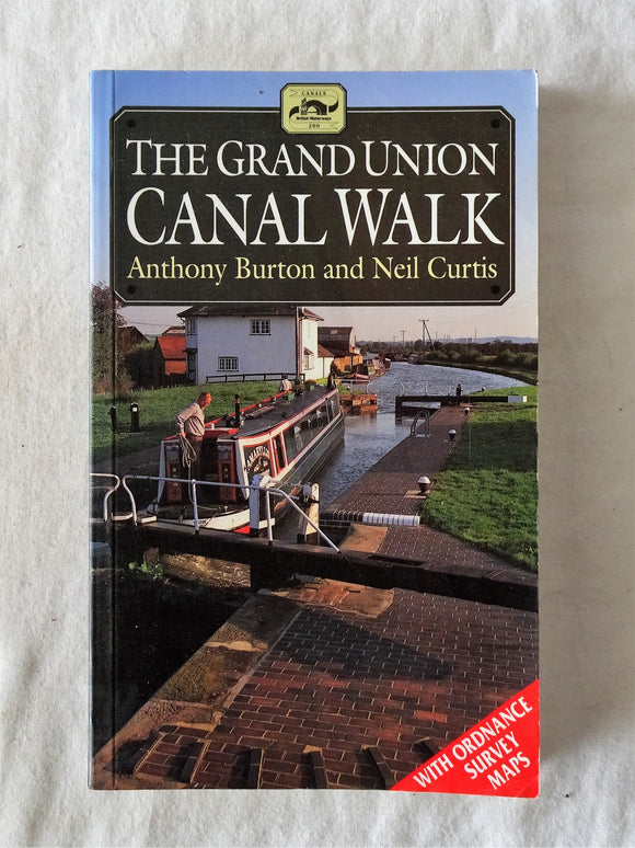 The Grand Union Canal Walk by Anthony Burton and Neil Curtis