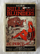 Load image into Gallery viewer, More Bulls and Blunders by J. C. Percy