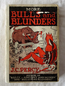 More Bulls and Blunders by J. C. Percy