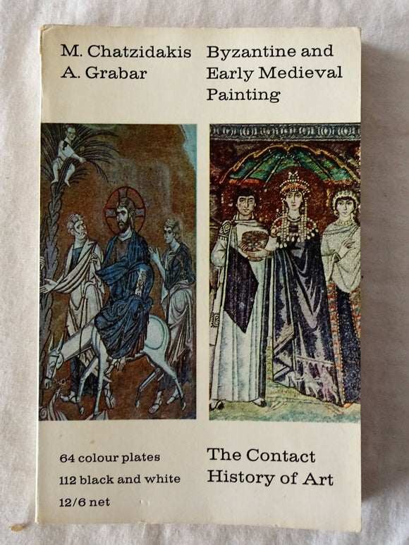 Byzantine and Early Medieval Painting by Manolis Chatzidakis and Andre Grabar