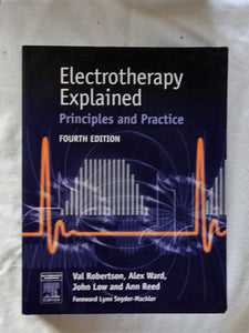Electrotherapy Explained Principles and Practice by Robertson et al.