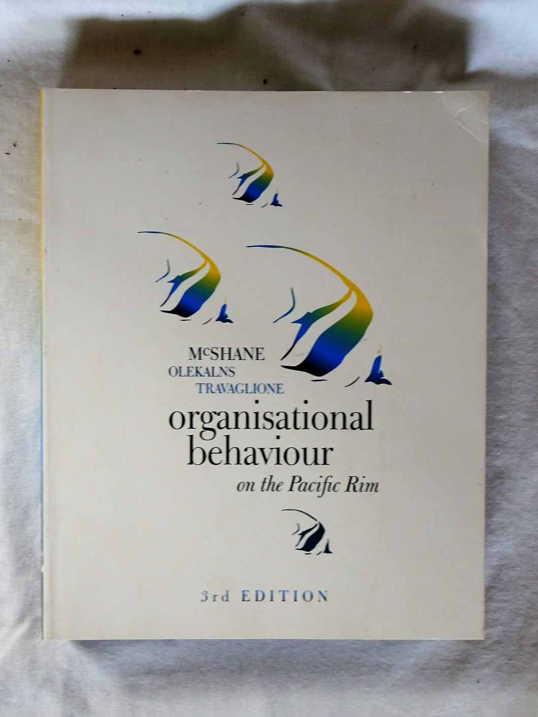 Organisational Behaviour on the Pacific Rim  3rd Edition  by Steven McShane, Mara Olekalns & Tony Travaglione