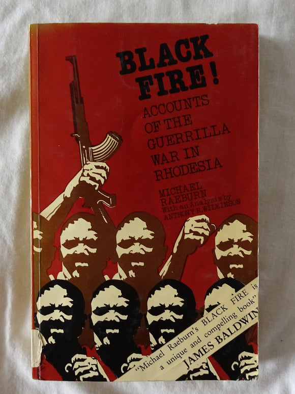 Black Fire!  Accounts of the Guerrilla War in Rhodesia  by Michael Raeburn