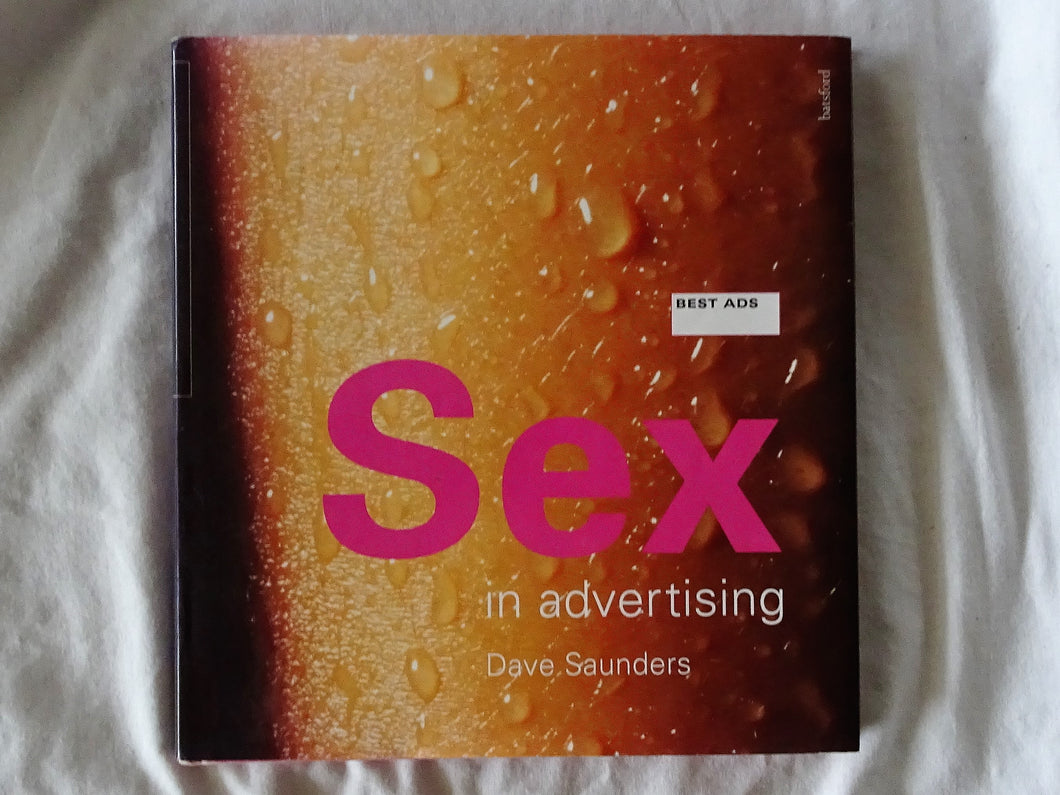 Best Ads Sex in Advertising by Dave Saunders