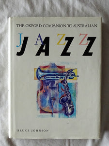 The Oxford Companion to Australian Jazz by Bruce Johnson