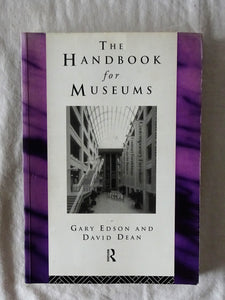 The Handbook for Museums  by Gary Edson and David Dean
