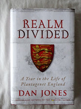 Load image into Gallery viewer, Realm Divided  A Year in the Life of Plantagenet England  by Dan Jones