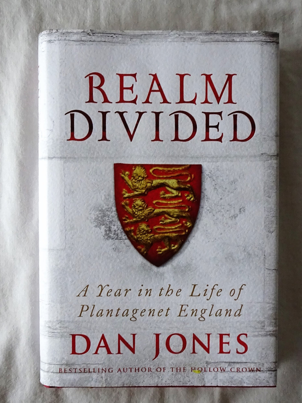 Realm Divided  A Year in the Life of Plantagenet England  by Dan Jones