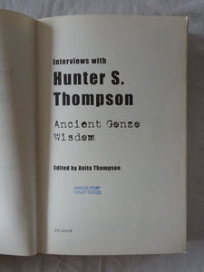 Interviews with Hunter S. Thompson Ancient Gonzo Wisdom by Anita Thompson