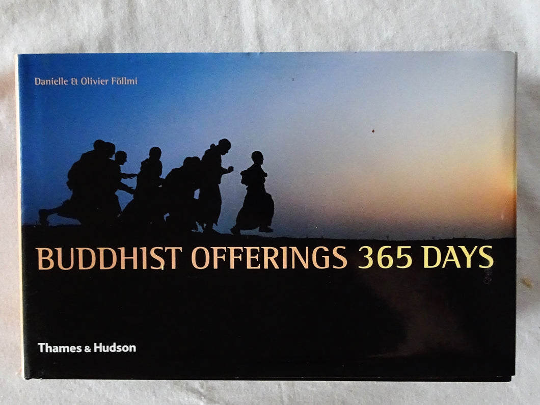 Buddhist Offerings 365 Days by Danielle & Olivier Follmi