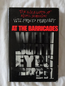 At The Barricades  The Memoirs of Rebel Journalist  by Wilfred Burchett