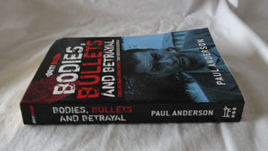 Bodies, Bullets And Betrayal by Paul Anderson