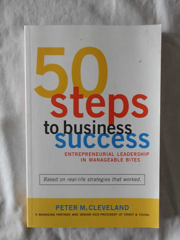 50 Steps to Business Success by Peter M. Cleveland