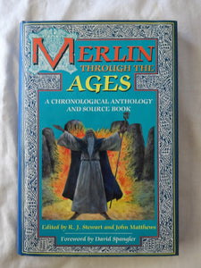 Merlin Through The Ages by R. J. Stewart and John Mathews