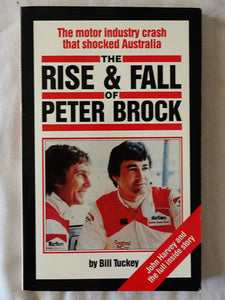 The Rise & Fall of Peter Brock by Bill Tuckey