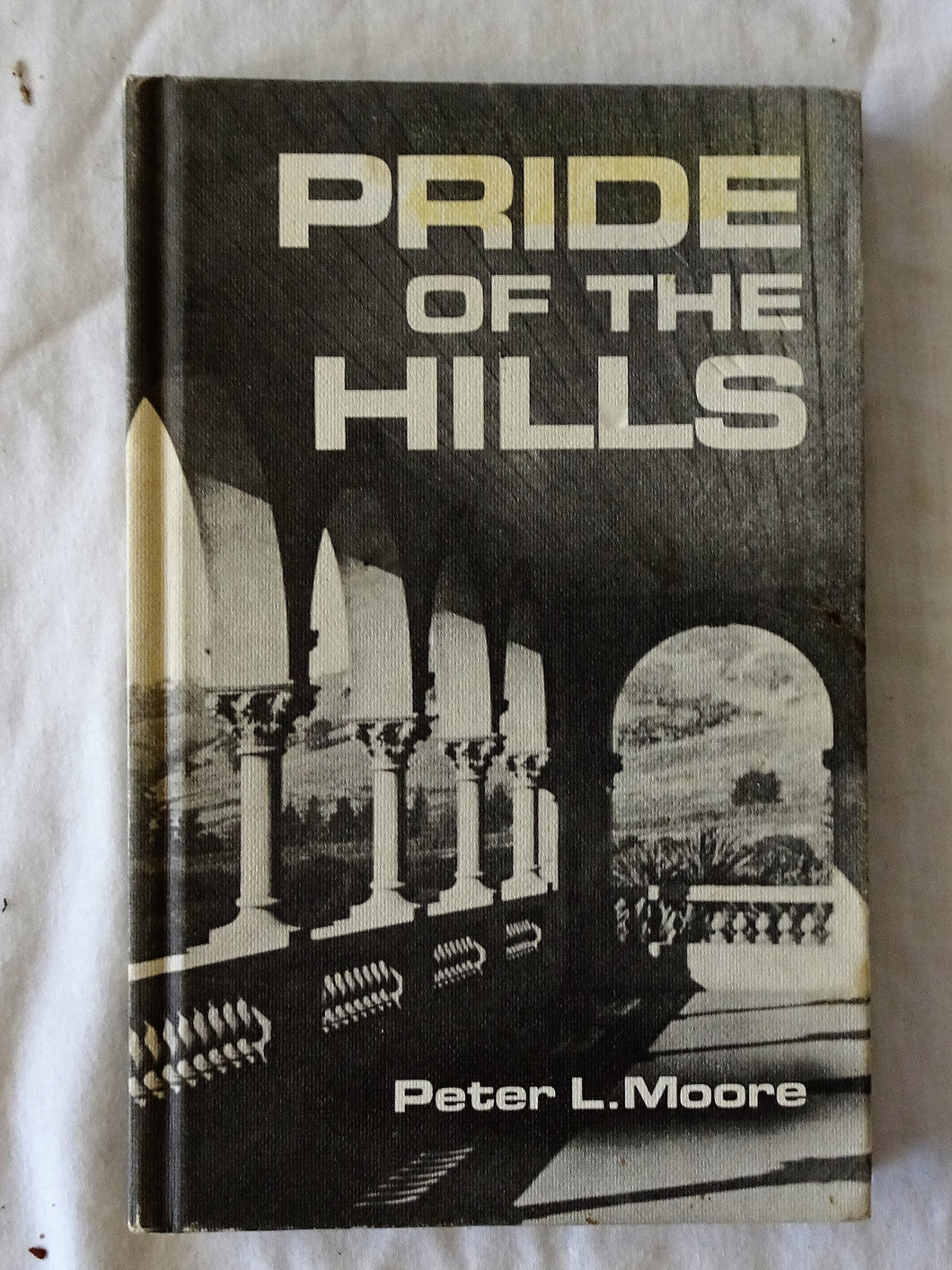 Pride of the Hills by Peter L. Moore