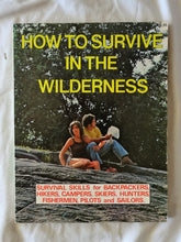 Load image into Gallery viewer, How To Survive In The Wilderness by Drake Publishers