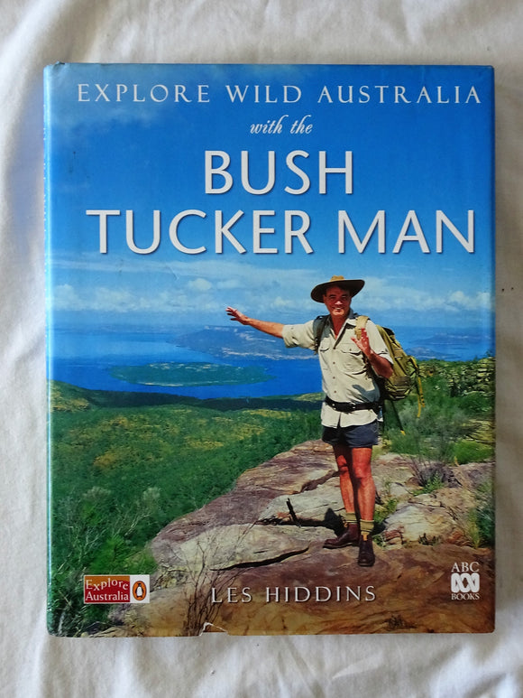 Explore Wild Australia with the Bush Tucker Man by Les Hiddins