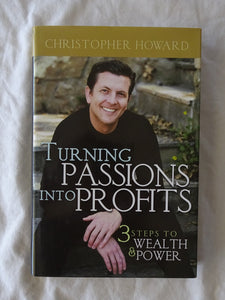 Turning Passions Into Profits by Christopher Howard