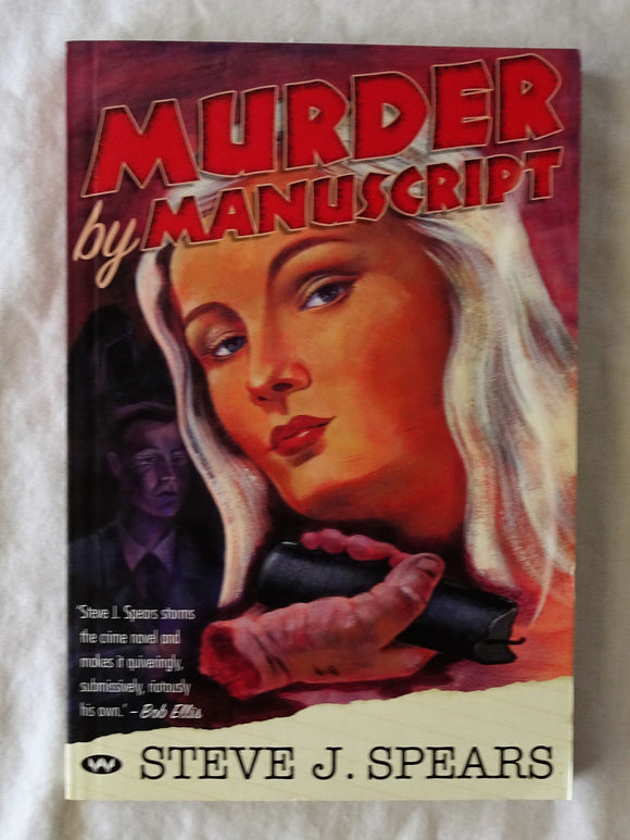 Murder By Manuscript by Steve J. Spears