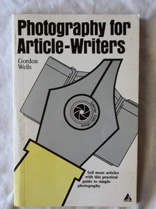 Photography for Article-Writers by Gordon Wells