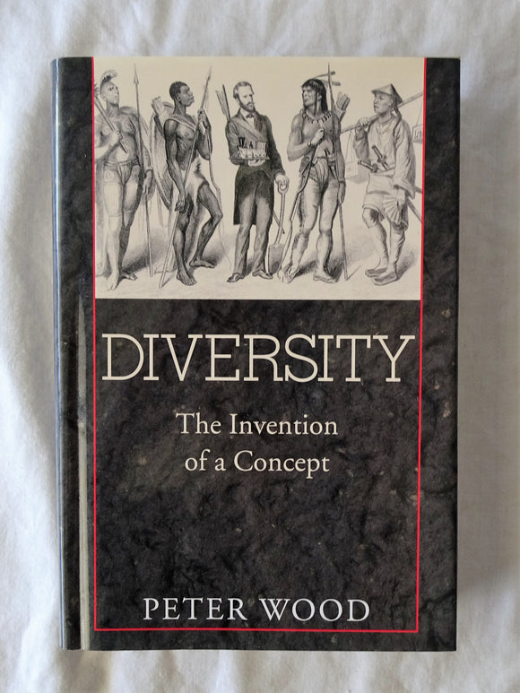 Diversity The Invention of a Concept by Peter Wood