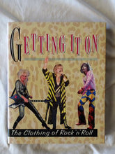Load image into Gallery viewer, Getting It On - The Clothing of Rock 'n' Roll by Mablen Jones