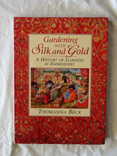 Load image into Gallery viewer, Gardening With Silk and Gold by Thomasina Beck