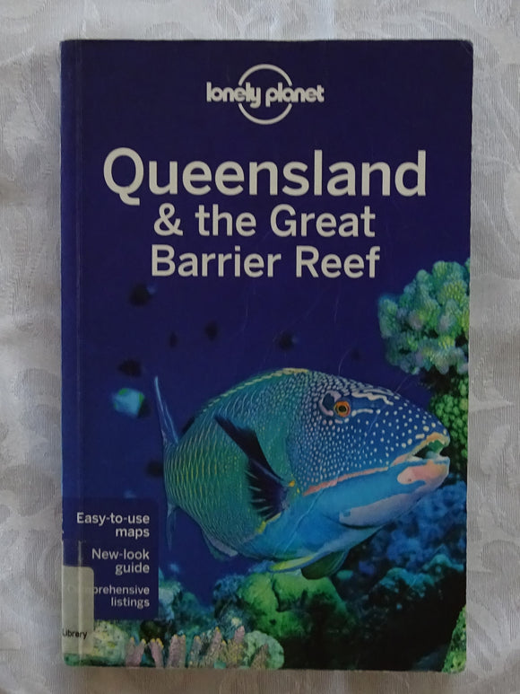 Queensland & The Great Barrier Reef by Lonely Planet