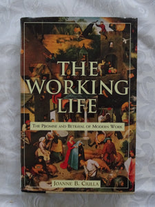 The Working Life by Joanne B. Ciulla
