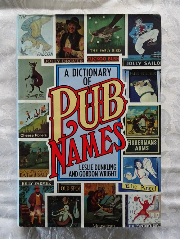 A Dictionary of Pub Names by Leslie Dunkling and Gordon Wright