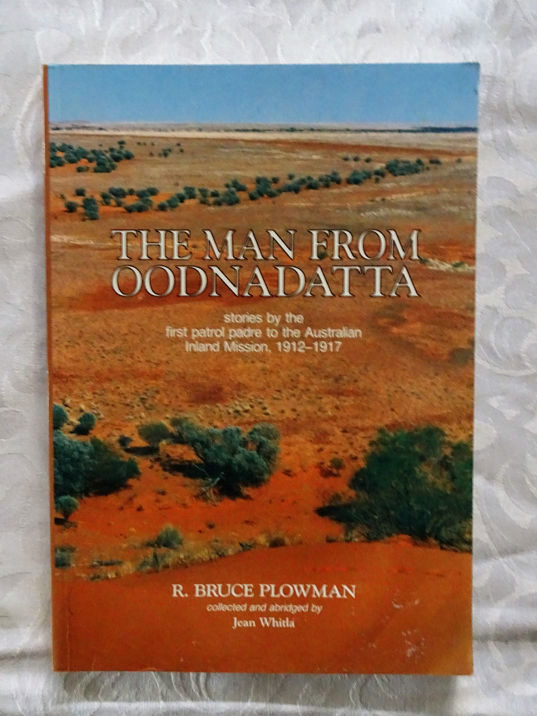 The Man From Oodnadatta by R. Bruce Plowman