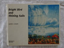 Load image into Gallery viewer, Bright Bird and Shining Sails by Geoffrey C. Bingham