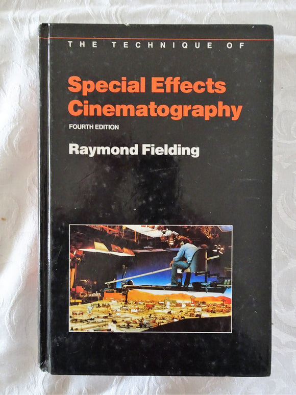 The Techniques of Special Effects Cinematography by Raymond Fielding