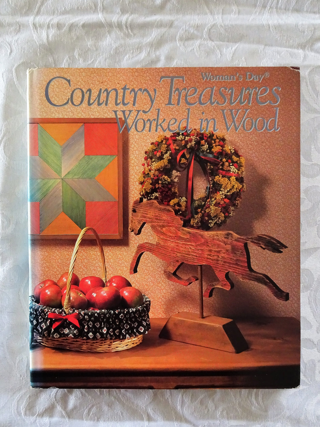 Country Treasures Worked In Wood by Woman's Day