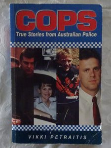 COPS True Stories from Australian Police by Vikki Petraitis